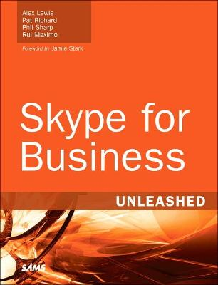 Skype for Business Unleashed by Alex Lewis