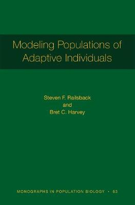 Modeling Populations of Adaptive Individuals by Steven F. Railsback
