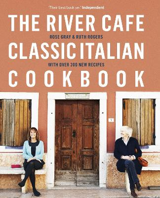 The River Cafe Classic Italian Cookbook by Rose Gray