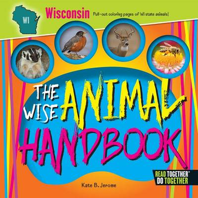 The Wise Animal Handbook Wisconsin by Kate B. Jerome