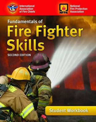 Fundamentals Of Fire Fighter Skills, Student Workbook by IAFC