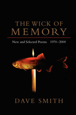 The Wick of Memory by Dave Smith