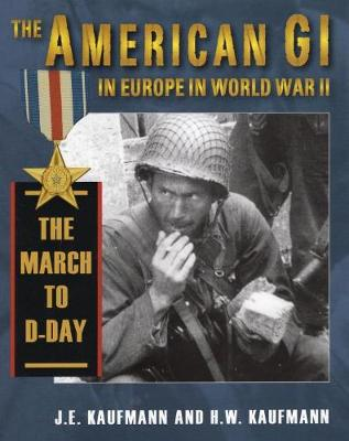 American Gi in Europe in World War 2 by J. E. Kaufmann
