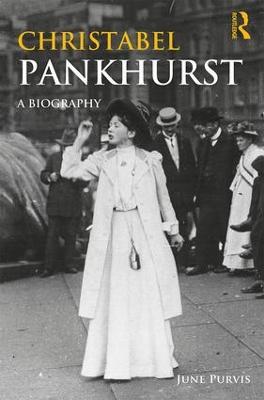 Christabel Pankhurst by June Purvis