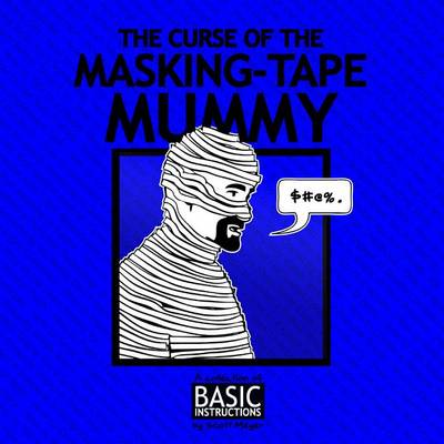 Curse of the Masking Tape Mummy by Scott Meyer