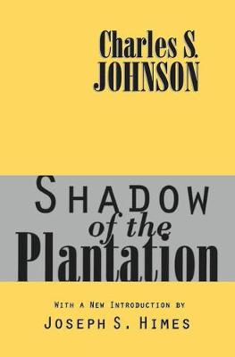 Shadow of the Plantation by Charles Johnson