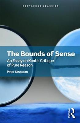 The Bounds of Sense: An Essay on Kant's Critique of Pure Reason book