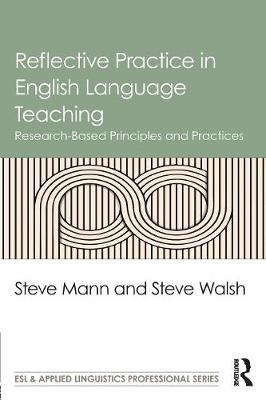 Reflective Practice in English Language Teaching by Steve Mann