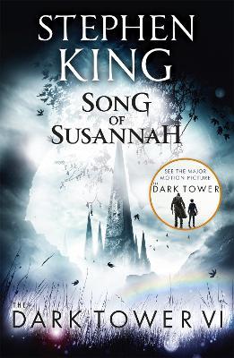 Dark Tower VI: Song of Susannah by Stephen King