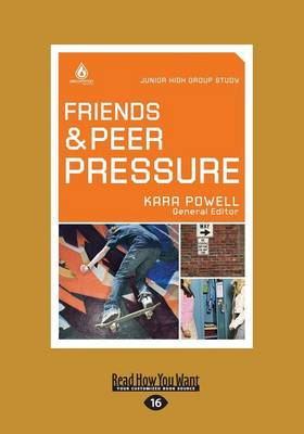 Friends and Peer Pressure by Kara Powell