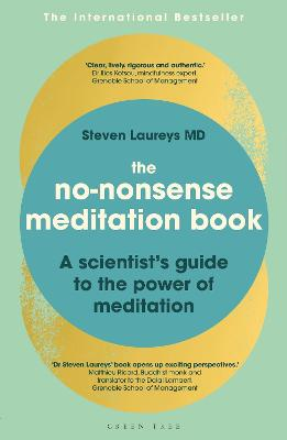 The No-Nonsense Meditation Book: A scientist's guide to the power of meditation by Dr Steven Laureys