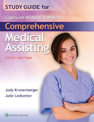 Study Guide for Lippincott Williams & Wilkins' Comprehensive Medical Assisting by Judy Kronenberger