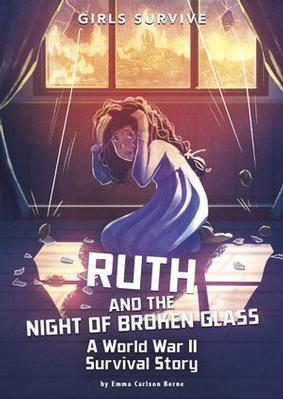 Ruth and the Night of Broken Glass by Emma Carlson Berne