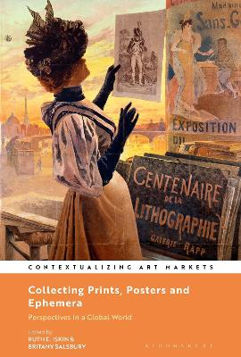 Collecting Prints, Posters, and Ephemera: Perspectives in a Global World by Dr. Ruth E. Iskin