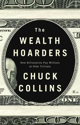 The Wealth Hoarders: How Billionaires Pay Millions to Hide Trillions book