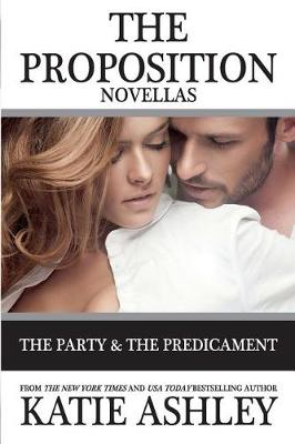The Proposition Series Novellas by Katie Ashley