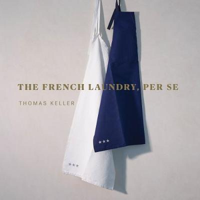 The French Laundry, Per Se by Thomas Keller