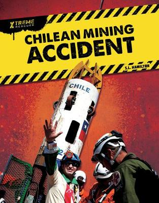 Xtreme Rescues: Chilean Mining Accident by John Hamilton