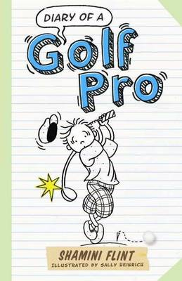 Diary of a Golf Pro by Shamini Flint