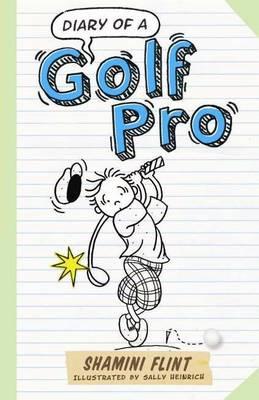 Diary of a Golf Pro by Shamini Flint