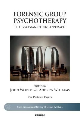 Forensic Group Psychotherapy by Andrew Williams