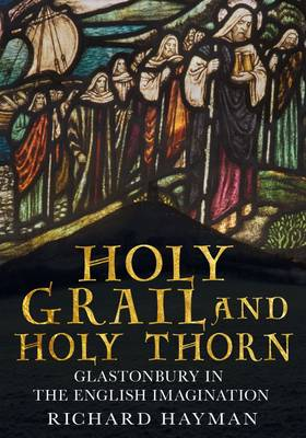 Holy Grail and Holy Thorn by Richard Hayman