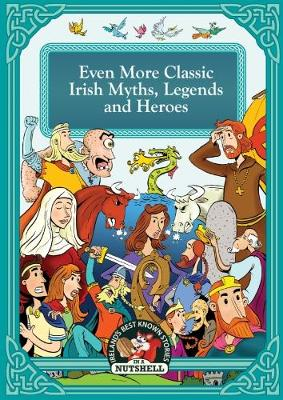 Even More Classic Irish Myths, Legends and Heries  3 by Rod Smith