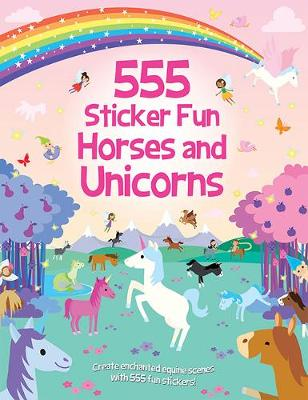 555 Sticker Fun Horses and Unicorns by Oakley Graham