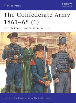 The Confederate Army 1861-65 South Carolina and Mississippi v. 1 by Ron Field