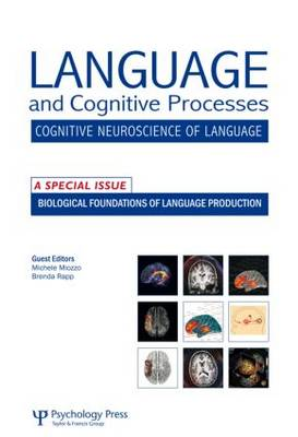 Biological Foundations of Language Production by Michele Miozzo