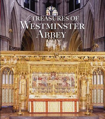Treasures of Westminster Abbey by Tony Trowles