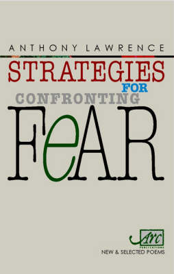 Strategies for Confronting Fear by Anthony Lawrence
