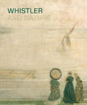 Whistler and Nature by Patricia De Montfort