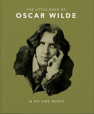 The Little Book of Oscar Wilde: Wit and Wisdom to Live By by Orange Hippo!