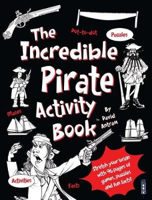 The Incredible Pirates Activity Book by David Antram