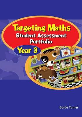 Targeting Maths Year 3 - Student Assessment Portfolio: Year 3 by Garda Turner