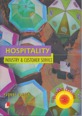 Hospitality: Industry and Customer Service by Yvonne Ashton