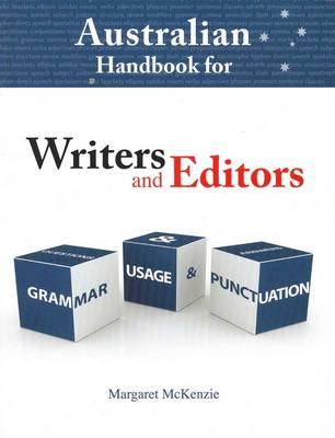 Australian Handbook for Writers and Editors by Margaret Mckenzie