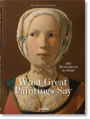 What Great Paintings Say. 100 Masterpieces in Detail book