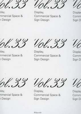 Display, Commercial Space & Sign Design Volume 33 (english/japanese Text) by Azur Corporation
