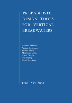 Probabilistic Design Tools for Vertical Breakwaters by Hocine Oumeraci