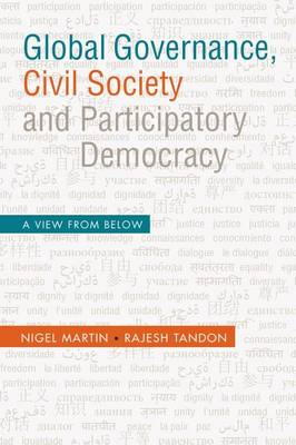 Global Governance, Civil Society and Participatory Democracy by Nigel Martin