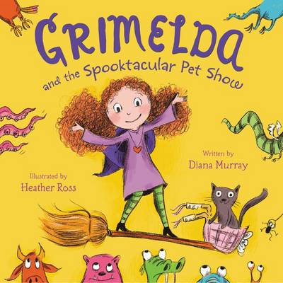 Grimelda And The Spooktacular Pet Show book