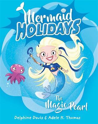 Mermaid Holidays 2: The Magic Pearl book