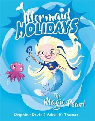 Mermaid Holidays 2: The Magic Pearl by Delphine Davis