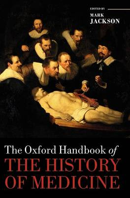 Oxford Handbook of the History of Medicine by Mark Jackson