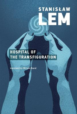 The Hospital of the Transfiguration by Stanislaw Lem