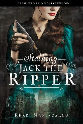 Stalking Jack the Ripper by James Patterson