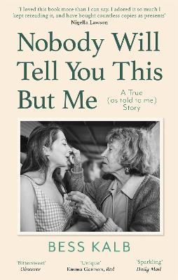 Nobody Will Tell You This But Me: A True (as told to me) Story book