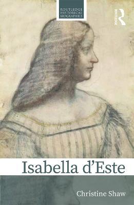 Isabella d'Este: A Renaissance Princess by Christine Shaw